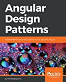 Angular Design Patterns: Implement the Gang of Four patterns in your apps with Angular (English Edition)