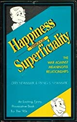 Happiness Through Superficiality: The War Against Meaningful Relationships by Jerry Newmark (1991-06-01)