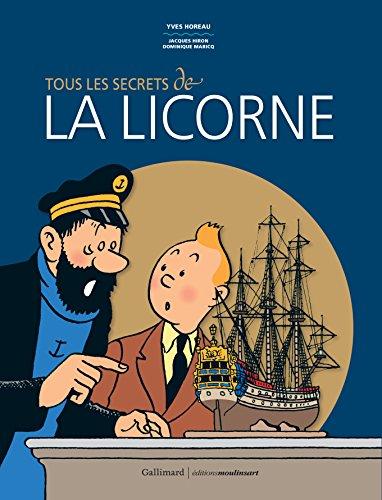 Tous les secrets de «La Licorne» par Dominique Maricq