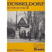 Düsseldorf - so wie es war. Ein Bildband: Düsseldorf - so wie es war. Bd 2 (Livre en allemand)