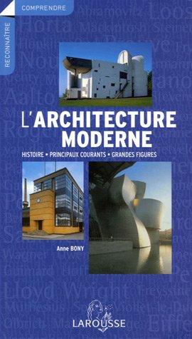 L'architecture moderne : Histoire, principaux courants, grandes figures
