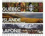 Terres authentiques - Québac, Islande, Laponie