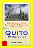 Quito, Ecuador Travel Guide - Sightseeing, Hotel, Restaurant & Shopping Highlights (Illustrated) (English Edition)