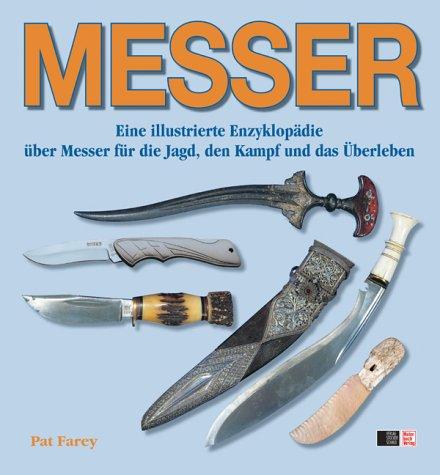 Jagd Gute Messer (MESSER: Eine illustrierte Enzyklopädie über Messer für die Jagd, den Kampf und das Überleben)
