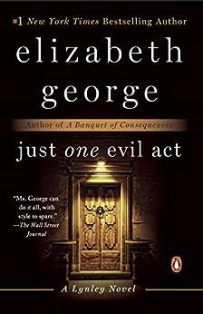 Just One Evil Act: A Lynley Novel (Inspector Lynley Book