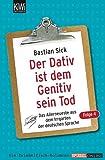 Image de Der Dativ ist dem Genitiv sein Tod - Folge 4: Das Allerneueste aus dem Irrgarten der deutschen Sprache