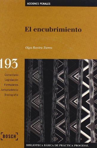 El encubrimiento: Biblioteca Básica de Práctica Procesal nº 193 (Biblioteca Basica) por O. Rovira Torres