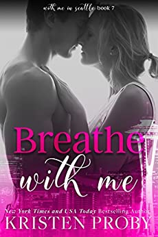 Breathe With Me (With Me In Seattle Book 7) (English Edition) von [Proby, Kristen]