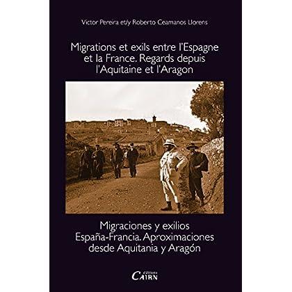 Migrations et exils entre l'Espagne et la France: Regards depuis l'Aquitaine et l'Aragon