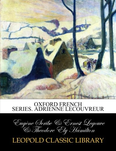 Oxford French Series. Adrienne Lecouvreur - Adrienne Oxford