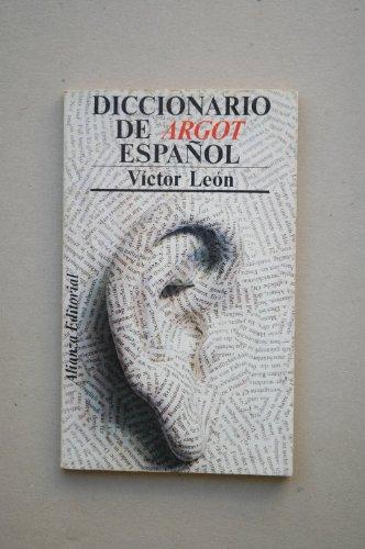 Diccionario de argot español y lenguaje popular (El libro de bolsillo. Sección Humanidades) por Victor Leon