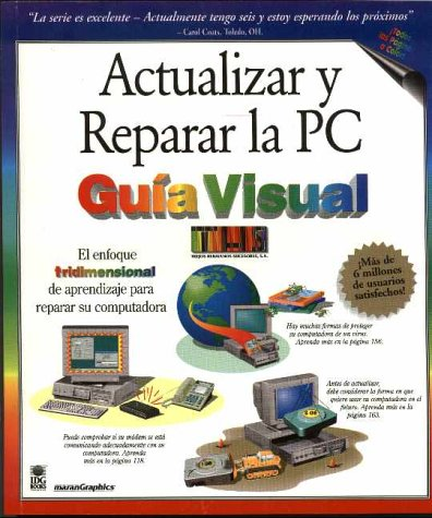 Actualizar y Reparer la PC Guia Visual/PC Upgrade and Repair Simplified (Teach Yourself Visually (Spanish Ed))