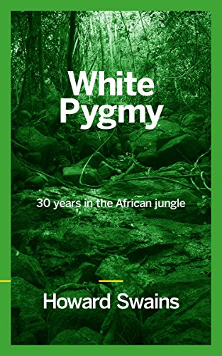white-pygmy-30-years-in-the-african-jungle-english-edition