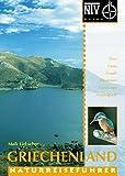 Griechenland. Naturreiseführer. Flora, Fauna, Strände, Reiserouten, Naturschutz, Nationalparks - Maik Liebscher