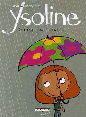 Ysoline, Tome 1 : Comme un poisson dans l'eau !