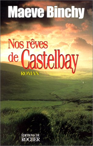 "<a href=""/node/5952"">Nos rêves de Castelbay</a>"