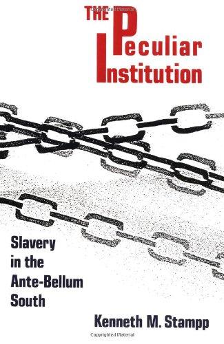 Peculiar Institution: Slavery in the Ante-Bellum South por Kenneth M. Stampp