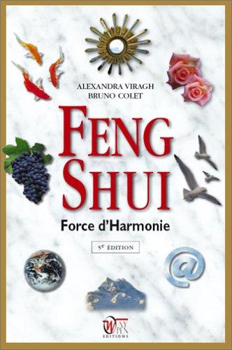 Feng Shui : Force d'Harmonie par Alexandra Viragh