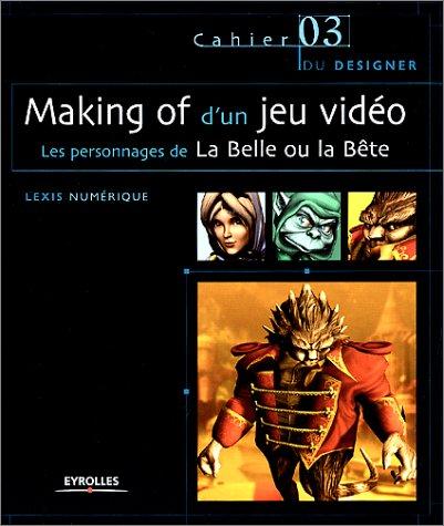 Making of d'un jeu vidéo : Les personnages de La Belle ou la Bête