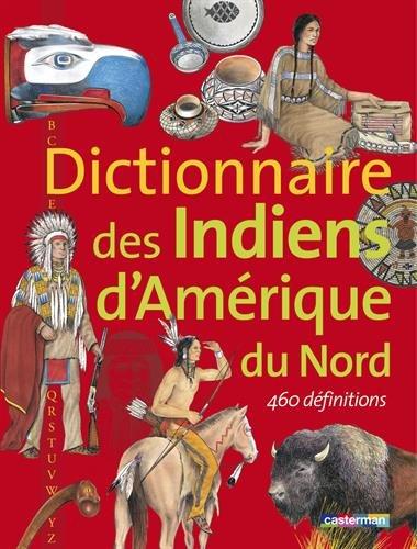 Dictionnaire des Indiens d'Amérique du Nord par Gilbert Legay
