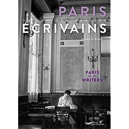 Paris vu et vécu par les écrivains