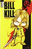 Bill kill a todo volumen (3ª ed.) (Siurell (dolmen))