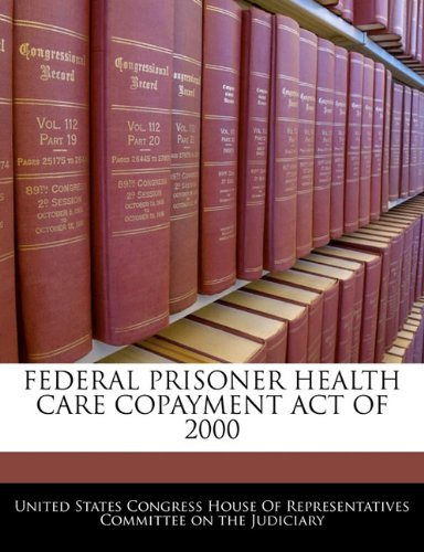 FEDERAL PRISONER HEALTH CARE COPAYMENT ACT OF 2000