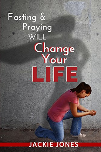 Fasting & Praying Will Change Your Life