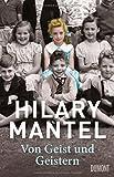 Von Geist und Geistern: Autobiografie von Hilary Mantel
