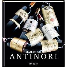 Marchesi Antinori: una dinastia italiana del vino