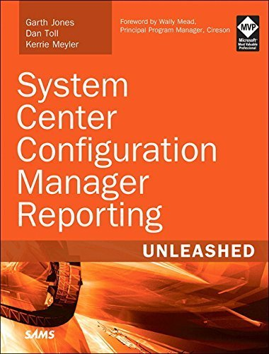 System Center Configuration Manager Reporting Unleashed by Garth Jones (2016-05-06)