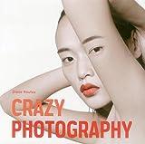 Crazy Photography