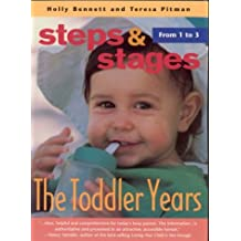 Steps & Stages: The Toddler Years (Steps & Staqes)