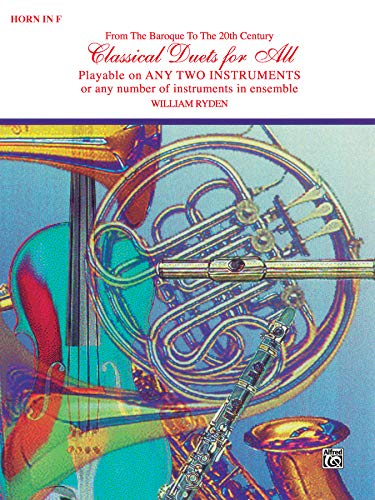 Classical Duets for All (from the Baroque to the 20th Century): Horn in F (Classical Instrumental Ensembles for All)