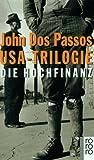 USA-Trilogie, 3 B�nde: Der 42. Breitengrad / Neunzehnhundertneunzehn / Die Hochfinanz