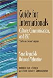 Guide for Internationals: Culture, Communication, and ESL* (*English as a Second Language) (Prentice Hall Series in Advanced Business Communication)