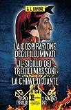 La cospirazione degli illuminati-Il sigillo dei tredici massoni-La chiave di Dante