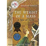 Weight of a Mass: A Tale of Faith (The Theological Virtues Trilogy)