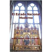 El Estado Nacional Moderno: Bodino, Hobbes, Locke y Rousseau. (Spanish Edition)
