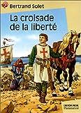 La croisade de la liberte