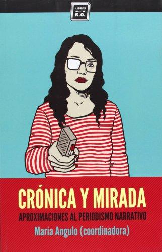 Crónica Y Mirada (Varios) por María Angulo