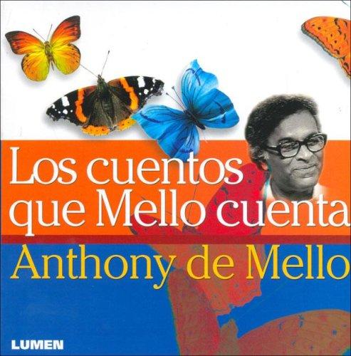 Los Cuentos Que Mello Cuenta por Anthony de Mello
