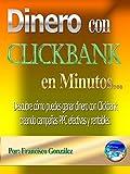 Dinero con Clickbank en minutos: Descubre cómo ganar dinero con Clickbank creando campañas PPC efectivas y rentables.