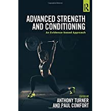 Advanced Strength and Conditioning: An Evidence-based Approach