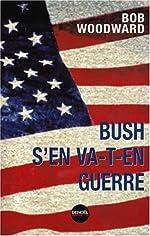Bush s'en va-t-en guerre de Bob Woodward