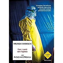 Fare i conti con l'ignoto: Governare l'incertezza: epidemie improvvise, catastrofi naturali, attentati terroristici