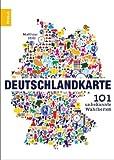 Deutschlandkarte: 101 unbekannte Wahrheiten