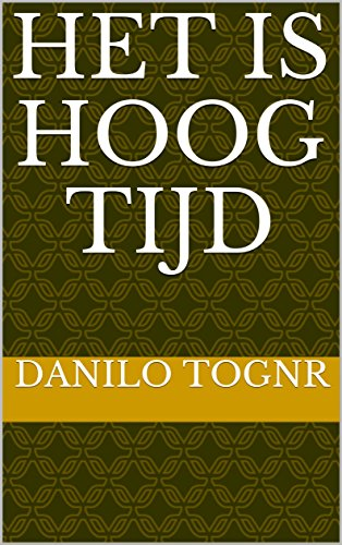 Het is hoog tijd (Dutch Edition) por Danilo Tognr