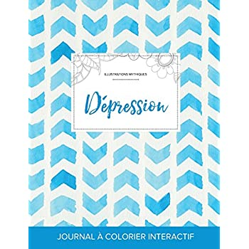 Journal de Coloration Adulte: Depression (Illustrations Mythiques, Chevron Aquarelle)