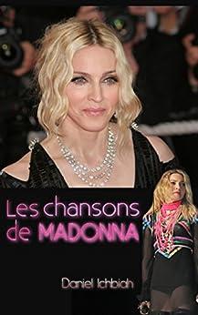 Les chansons de Madonna par [Ichbiah, Daniel]